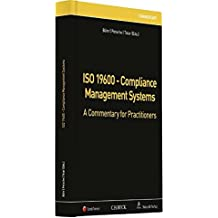 ISO 19600 - Compliance Management Systems: A Commentary for Practitioners