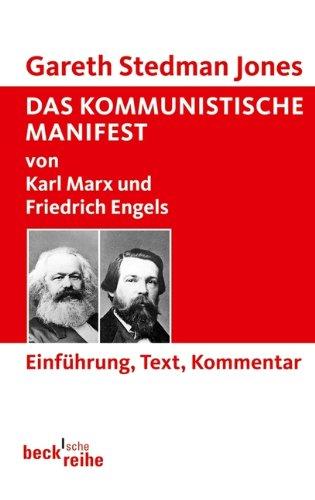 Das Kommunistische Manifest: von Karl Marx und Friedrich Engels. Einführung, Text, Kommentar