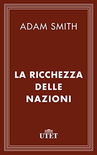 La ricchezza delle nazioni (Classici