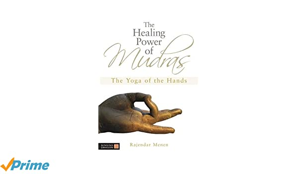 Buy The Healing Power of Mudras: The Yoga of the Hands Book