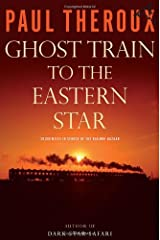 Ghost Train to the Eastern Star: On the Tracks of the Great Railway Bazaar Hardcover