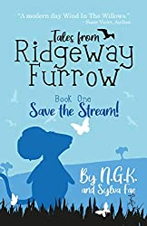 Tales From Ridgeway Furrow: Book 1 - Save The Stream!: A chapter book for 7-10 year olds. (Harry The Happy Mouse 6) (English Edition)