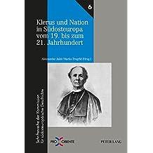 Klerus Und Nation in Suedosteuropa Vom 19. Bis Zum 21. Jahrhundert (Pro Oriente)