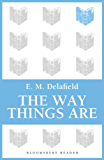 The Way Things Are (Bloomsbury Reader)