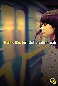 Bezler, Doris: Unheimlich nah