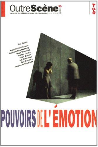 OutreScène, N° 11, Juin 2008 : Pouvoirs de l'émotion