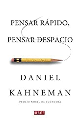 Pensar rapido, pensar despacio / Thinking, Fast and Slow (Spanish Edition) by Daniel Kahneman (2012-06-14)