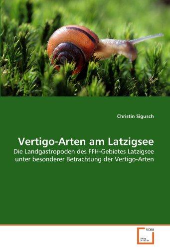 Vertigo-Arten am Latzigsee: Die Landgastropoden des FFH-Gebietes Latzigsee unter besonderer Betrachtung der Vertigo-Arten