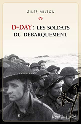 D-Day : Les soldats du Débarquement (Essais et documents) par  Les Éditions Noir sur Blanc