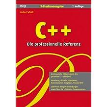 C++ - Die professionelle Referenz. IT-Studienausgabe (mitp Professional)
