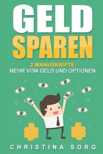 Geld sparen: 2 Manuskripte: Mehr vom Geld und Optionen