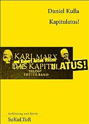 Kapitulatus!: Das Illuminal. Kritik der Politischen Discordia der Principia der manifesten Parteiökonomie (Aufklärung und Kritik)