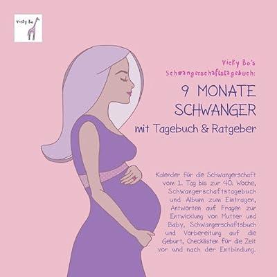 Vicky Bo's Schwangerschaftstagebuch - 9 Monate schwanger mit Tagebuch und Ratgeber. Kalender für die Schwangerschaft und Album zum Eintragen