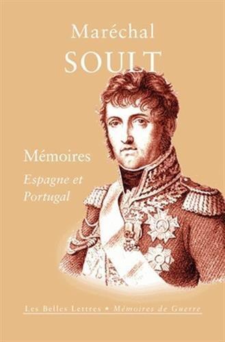 Mémoires: Espagne et Portugal par Maréchal Soult