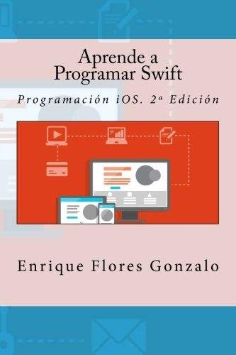 Aprende a Programar Swift: Programación iOS. 2ª Edición