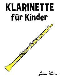 Klarinette für Kinder: Weihnachtslieder, Klassische Musik, Kinderlieder, Traditionelle Lieder und Volkslieder!