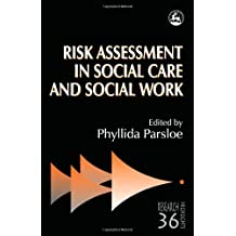 Risk Assessment in Social Care and Social Work: Theory and Practice (Research Highlights in Social Work)