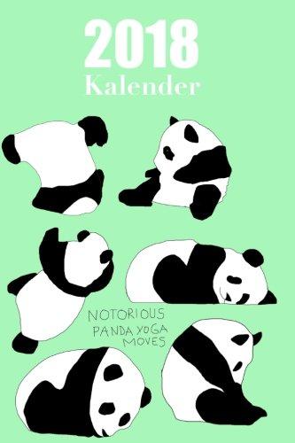 Panda Yoga Kalender 2018: Tagesplaner 2018   Tageskalender   Kalender   Terminplaner   Terminkalender  Tagebuch   Journal