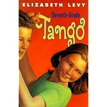 Seventh Grade Tango by Elizabeth Levy (2000-03-06)