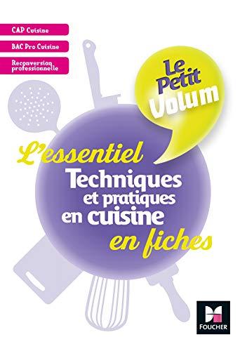Le Petit Volum' - Techniques et pratiques en cuisine - L'essentiel en fiches - Révision entrainement