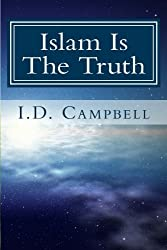 Islam Is The Truth: Volume 1 (When You Read This Book You Will Know)