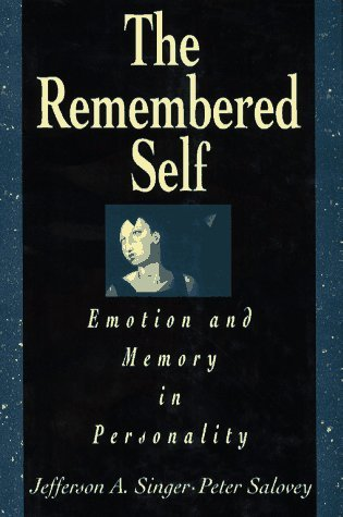 The Remembered Self: Emotion and Memory in Personality by Jefferson A. Singer (1993-08-23)