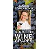 Jancis Robinson's Guide to Wine Grapes by Jancis Robinson (1996-10-10)