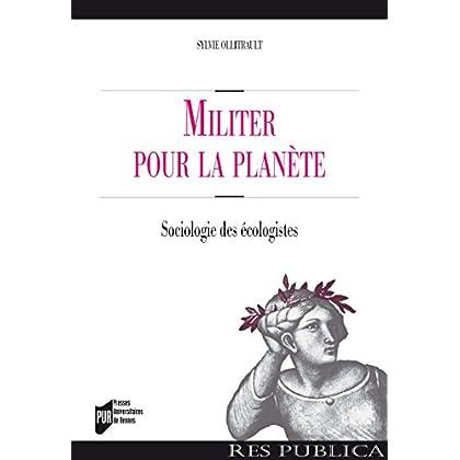 Militer pour la planète: Sociologie des écologistes (Res publica)