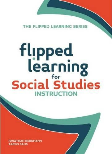 Flipped Learning for Social Studies (The Flipped Learning Series)