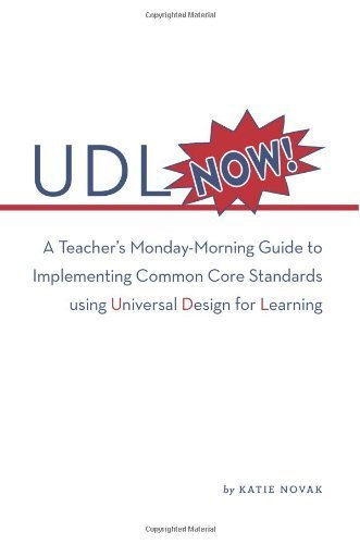 udl-now-a-teachers-monday-morning-guide-to-implementing-common-core-standards-using-universal-design