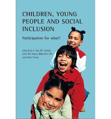 [( Children, Young People and Social Inclusion: Participation for What? )] [by: John Davis] [Nov-2006]