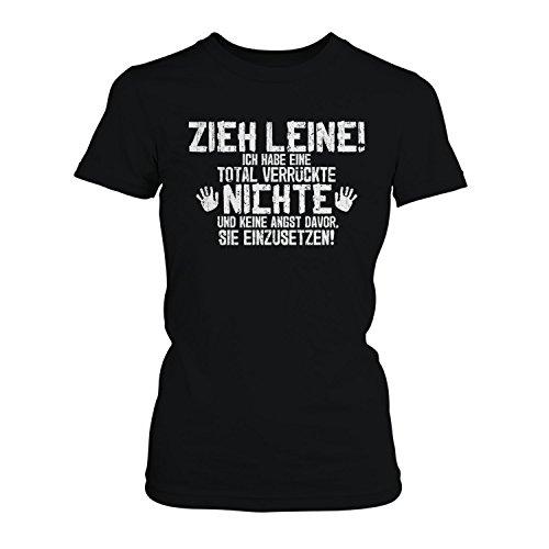 Fashionalarm Damen T-Shirt - Zieh Leine, ich habe eine total verrückte Nichte | Fun Shirt mit lustigem Spruch als Geschenk Idee Tante Schwarz