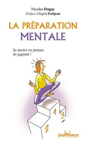 La préparation mentale : Se mettre en posture de gagnant ! par Nicolas Dugay