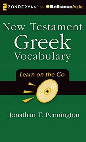 New Testament Greek Vocabulary (Learn on the Go) por Jonathan T. Pennington