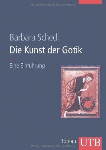 Die Kunst der Gotik: Eine Einführung von Barbara Schedl (10. April 2013) Broschiert