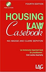 Housing Law Casebook: Written by Nic Madge, 2008 Edition, (4Rev Ed) Publisher: Legal Action Group [Paperback]