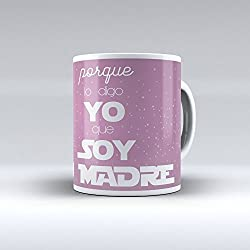 """Taza cerámica desayuno regalo original día de la madre """"Porque lo digo yo que soy tu madre"""""""