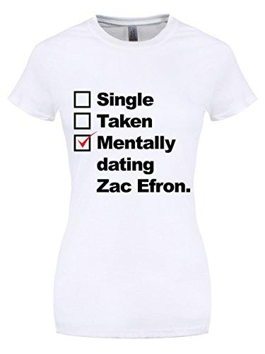 Damen T-Shirt Mentally Dating Zac Efron weiß