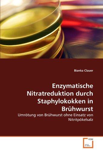 Enzymatische Nitratreduktion durch Staphylokokken in Brühwurst: Umrötung von Brühwurst ohne Einsatz von Nitritpökelsalz
