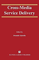 Cross-Media Service Delivery (The Springer International Series in Engineering and Computer Science)