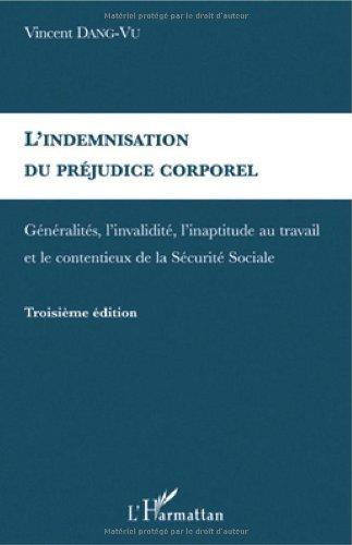 L'indemnisation du préjudice corporel : Généralités, l'invalidité, l'inaptitude au travail et le contentieux de la Sécurité Sociale