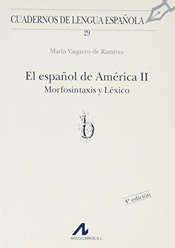 El español de América II: morfosintaxis y léxico (b) (Cuadernos de lengua española) por María Vaquero de Ramírez