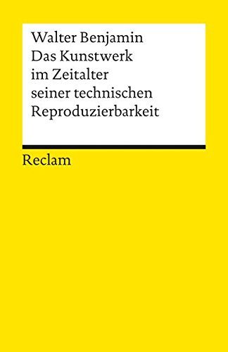 Das Kunstwerk im Zeitalter seiner technischen Reproduzierbarkeit: Mit Ergänzungen aus der Ersten und Zweiten Fassung (Reclams Universal-Bibliothek) (Kunstwerk ',)
