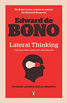 Lateral Thinking: A Textbook of Creativity by [Bono, Edward de]