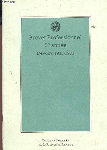 BREVET PROFESSIONNEL 2e ANNEE - DEVOIRS 1985-1986 / SE PREPARER A L'EXAMEN DE COMPTABILITE (BANCAIRE).