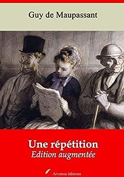 Une Répétition | Edition Intégrale Et Augmentée: Nouvelle Édition 2019 Sans Drm por Guy De Maupassant