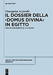 Il dossier della domus divina in Egitto: Con un contributo di T. M. Hickey