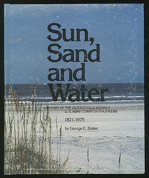 sun-sand-and-water-a-history-of-the-jacksonville-district-us-army-corps-of-engineers-1821-1975