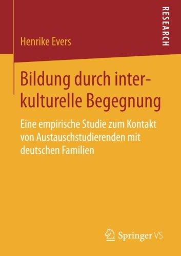 Bildung durch interkulturelle Begegnung: Eine empirische Studie zum Kontakt von Austauschstudierenden mit deutschen Familien
