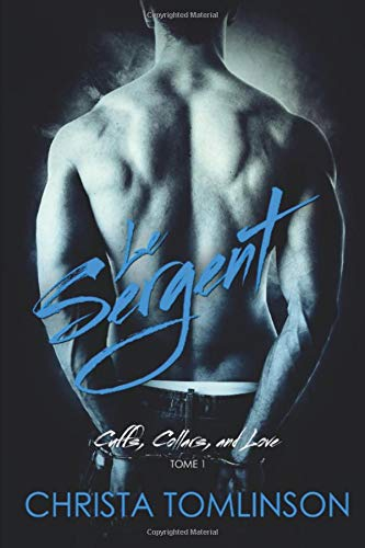 Le sergent: Cuffs, Collars, and love tome 1